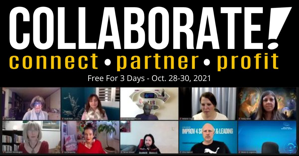 Collaborate! 3-Day Conscious Networking Event: For Coaches, Authors, Speakers