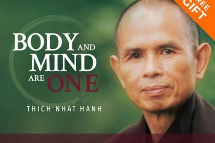 Body & Mind Are One - With Thich Nhat Hanh