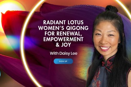 Radiant Lotus Women's QiGong for Renewal, Peace & Joy - With Daisy Lee