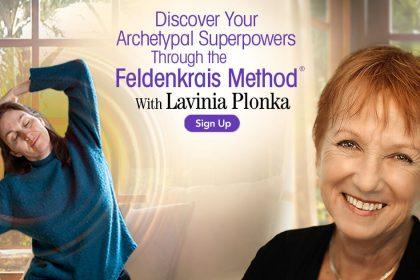 Archetypal Superpowers Through the Feldenkrais Method - With Lavinia Plonka
