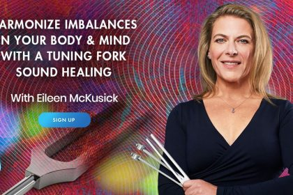 Harmonize Imbalances in Your Body & Mind With a Tuning Fork Sound Healing with Eileen McKusick