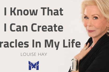 Louise Hay Affirmation - I Know That I Can Create Miracles In My Life