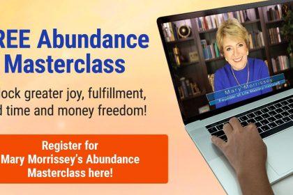 Free Abundance Masterclass With Mary Morrissey