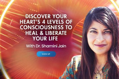 Discover Your Heart's 4 Levels of Consciousness For Deep Healing & Transformation - With Dr. Shamini Jain