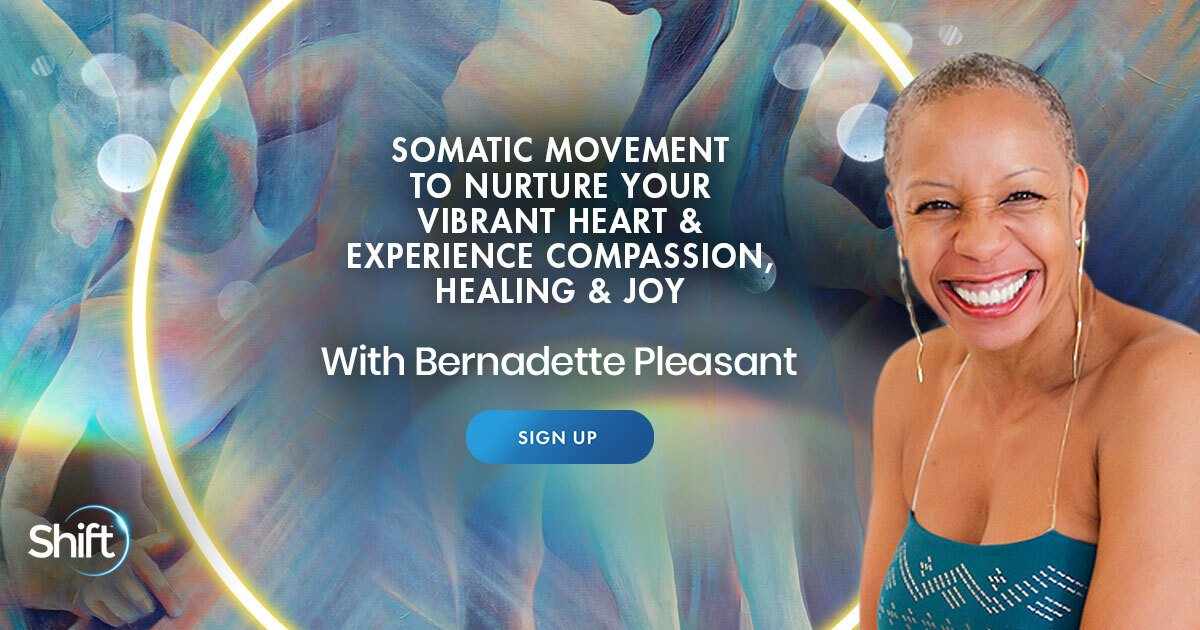 Heal Your Heart For Compassion & Joy With Somatic Movement - With Bernadette Pleasant