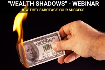 Wealth Shadows & How They Sabotage Your Success - Webinar With Derek Rydall
