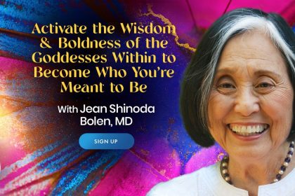 Embrace The Goddesses Within Yourself For Inner Strength, Wisdom, and Healing - With Jean Shinoda Bolen