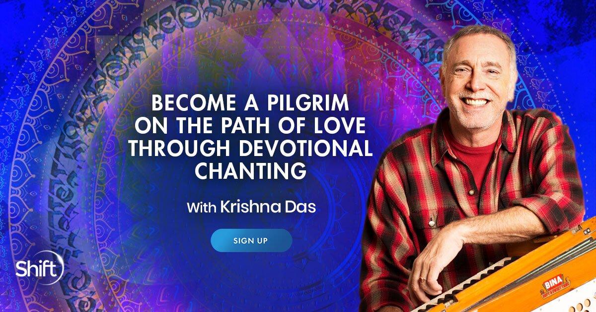 Krishna Das: Become a Pilgrim on the Path of Love Through Devotional Chanting