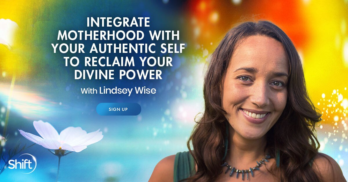 Integrate Motherhood With Your Authentic Self to Reclaim Your Divine Feminine Power - With Lindsey Wise