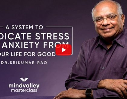Discover 5 Powerful Ways to Develop Extreme Resilience – With Professor Srikumar Rao