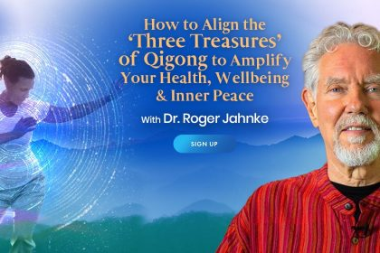 The 'Three Treasures' of Qigong: For Healing, Happiness, and Inner Peace - With Roger Jahnke
