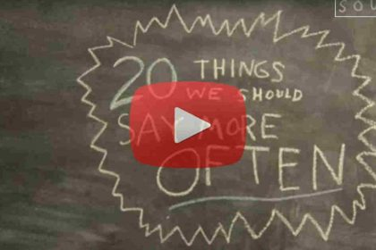 (video) 20 Things We Should Say More Often – With Kid President