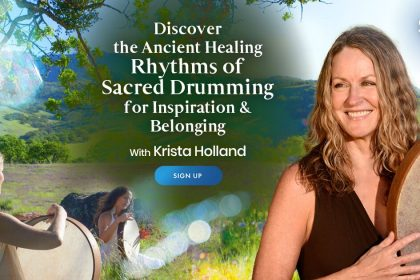 Ancient Sacred Drumming For Healing, Inspiration, And Spiritual Growth - With Krista Holland