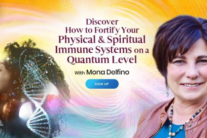 Quantum Immunity - Find Healing, Build Resilience, And Embrace Your True Whole Self - With Mona Delfino