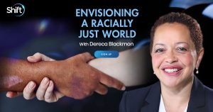 Envisioning a Racially Just World - Spiritually Heal Racism & Promote Justice - With Rev. Dereca Blackmon
