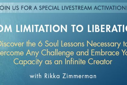 From Limitation to Liberation - 6 Soul Lessons To Help You Overcome Any Challenge - With Rikka Zimmerman