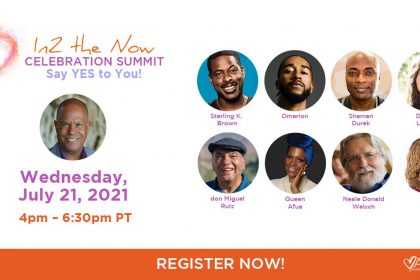 In2 The Now: Spiritual Celebration Summit 2021 - With don Miguel Ruiz, Danielle LaPorte, Michael Beckwith & More