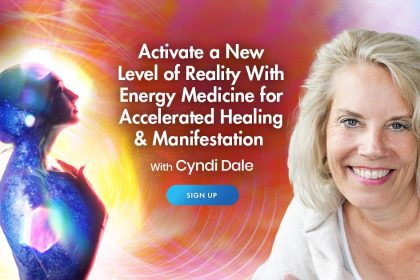 Energy Medicine for Accelerated Healing & Manifestation - With Cyndi Dale