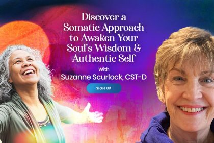 Awaken Your Soul's Wisdom & Authentic Self: For Healing, Resilience, and Manifesting - With Suzanne Scurlock