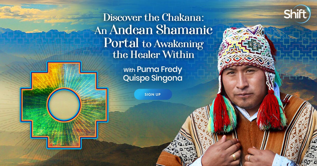 Awaken Your Healer Within By Using An Andean Shamanic Portal - With Puma Fredy Quispe Signona