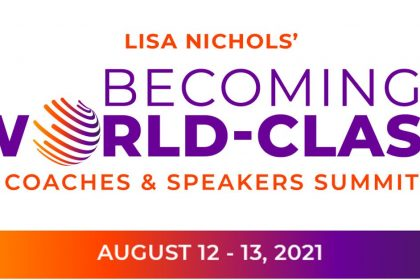 Becoming World-Class Coaches & Speakers Summit - With Lisa Nichols & Jack Canfield from 'The Secret