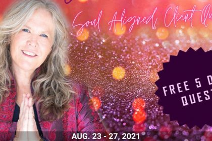 Soul Aligned Client Quest - How To Attract Divinely Right Clients: 5-Day Challenge