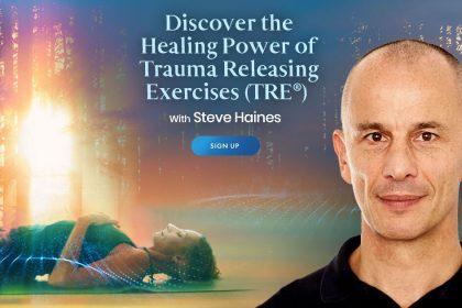 Discover The Power of Trauma Releasing Exercises - With Steve Haines