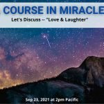 ACIM Let's Discuss Love & Laughter - Sept. 2021 Webinar