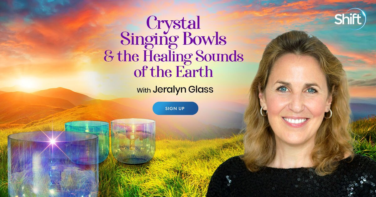 Crystal Singing Bowls & the Healing Sounds of the Earth - With Jaralyn Glass
