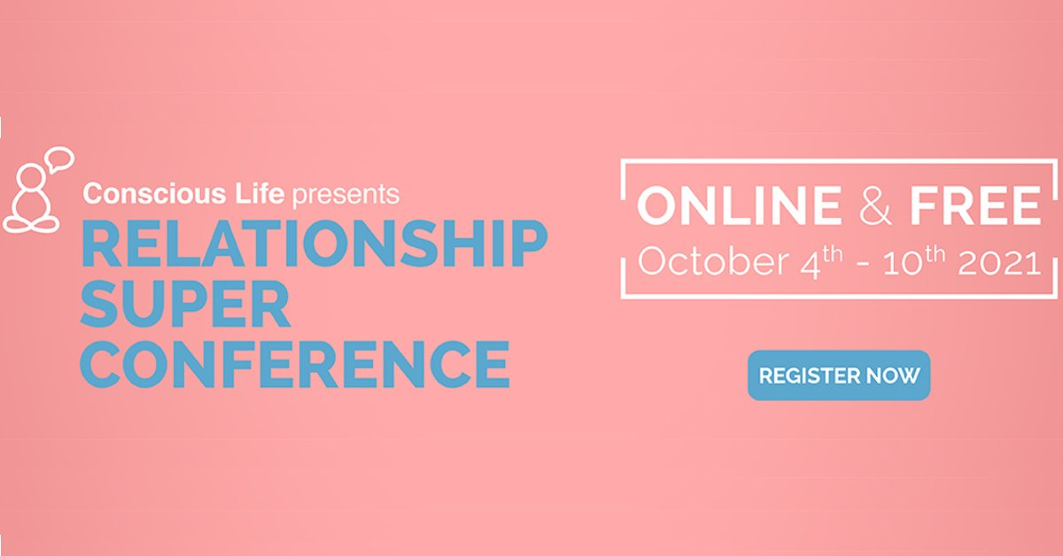 Relationship Superconference 2021: Supporting Singles & Partners To Create Amazing Relationships