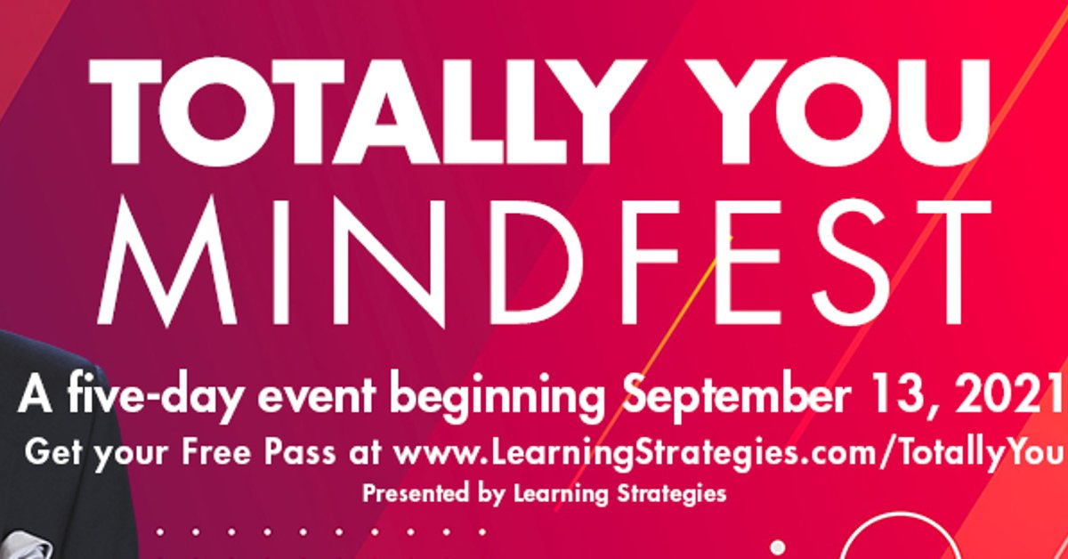 Totally You Mindfest 2021 - Have Greater Prosperity, Better Health, And Achieve Your Goals