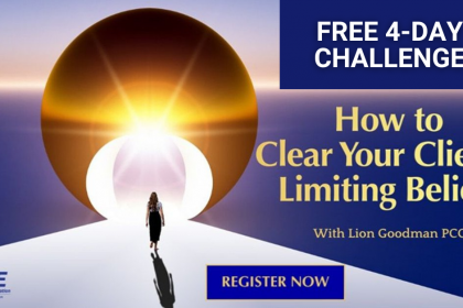 Clear Your Client's Limiting Beliefs: 4-Day Challenge To Help Your Clients Get UN-Stuck - With Lion Goodman
