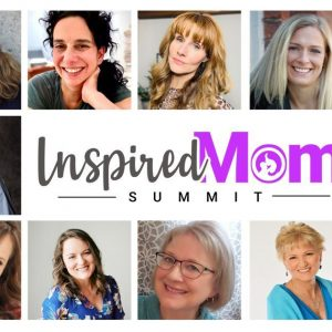 Inspired Mom Summit 2021 - How to Raise Happy, Healthy, Non-Entitled Kids!