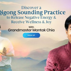 Release Negative Energy and Receive Wellness & Joy - With Master Mantak Chia